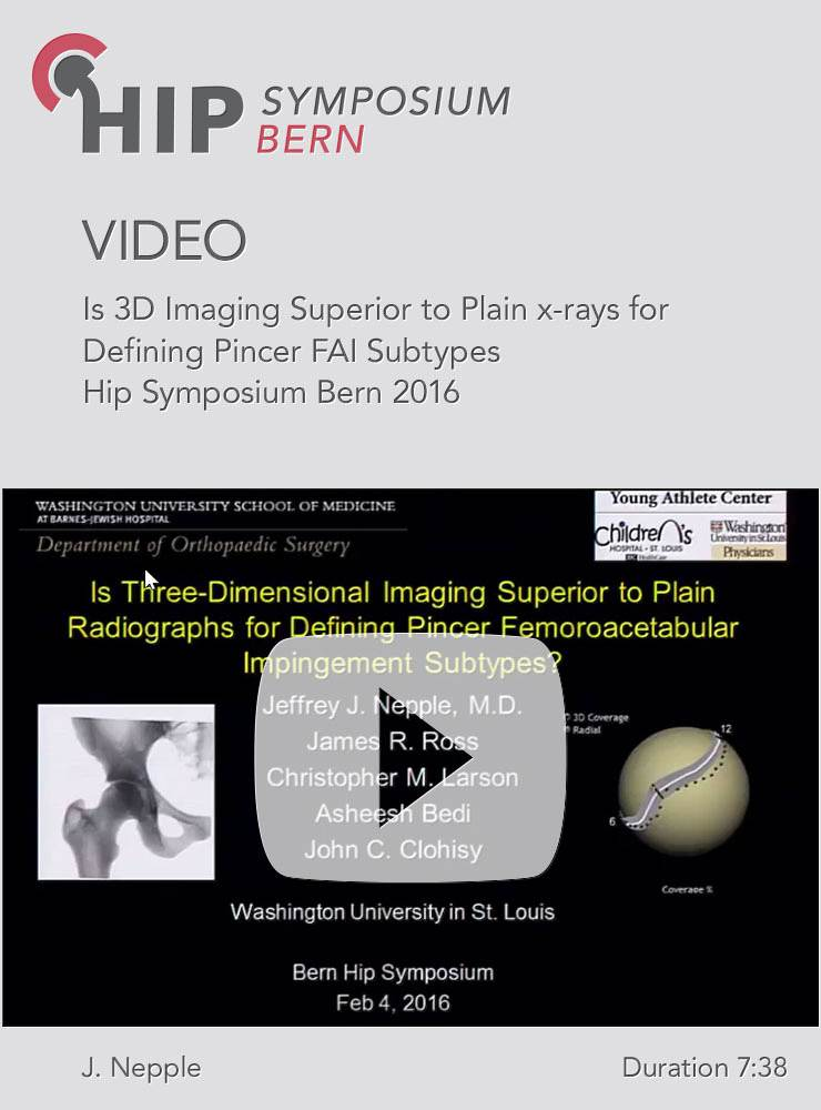 J. Nepple - Is 3D Imaging Superior to Plain x-rays for Defining Pincer FAI Subtypes - Hip Symposium