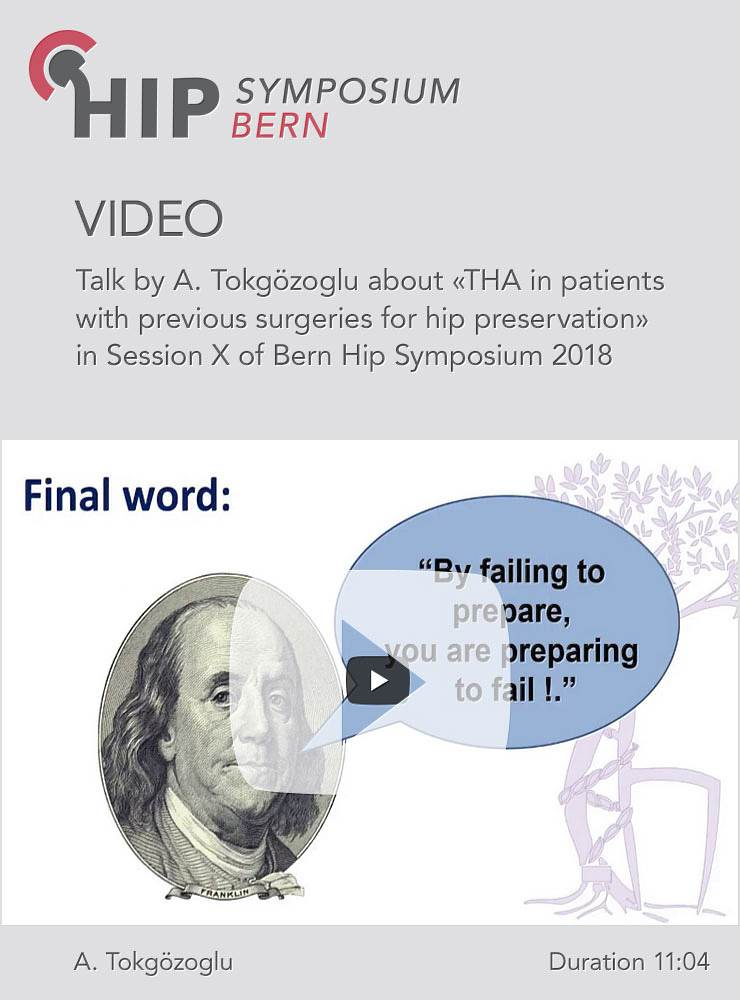 A. Tokgözoglu - THA in patients with previous surgeries for hip preservation - Hip Symposium 2018