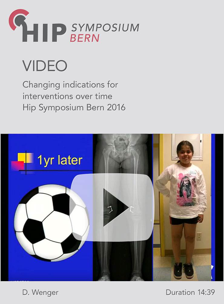 D. Wenger - Changing indications for interventions over time - Hip Symposium 2016