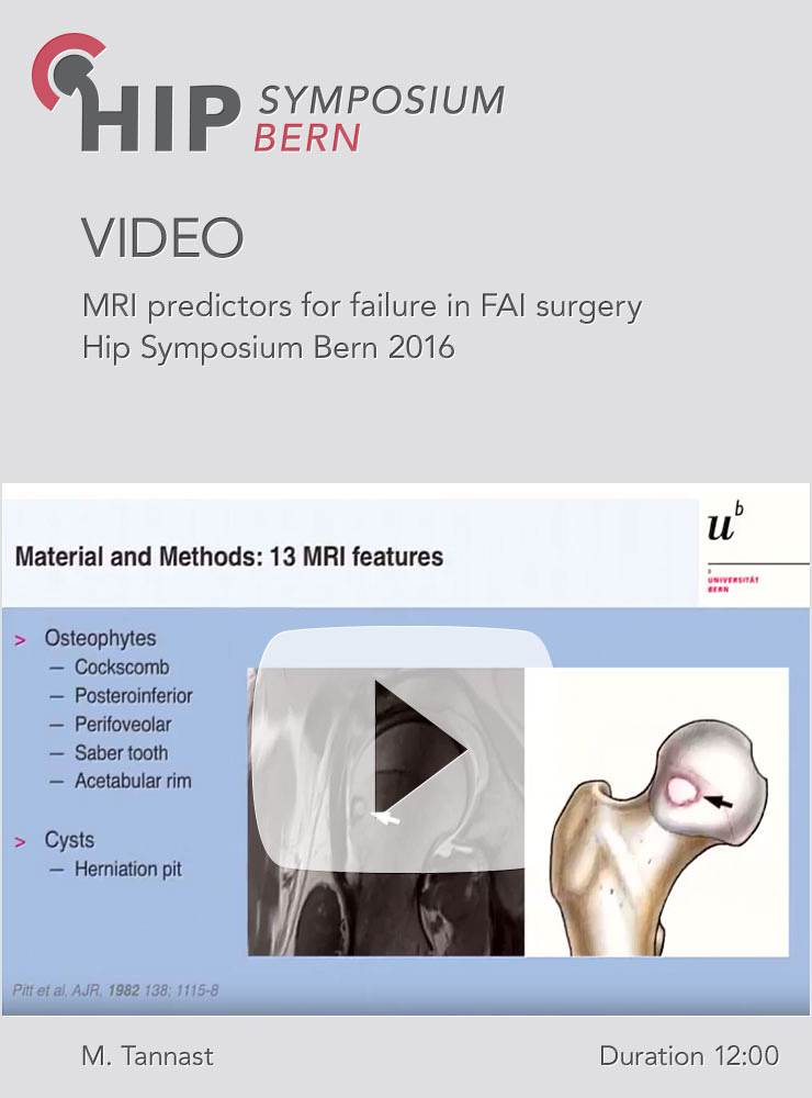 M. Tannast - MRI predictors for failure in FAI surgery - Hip Symposium 2016