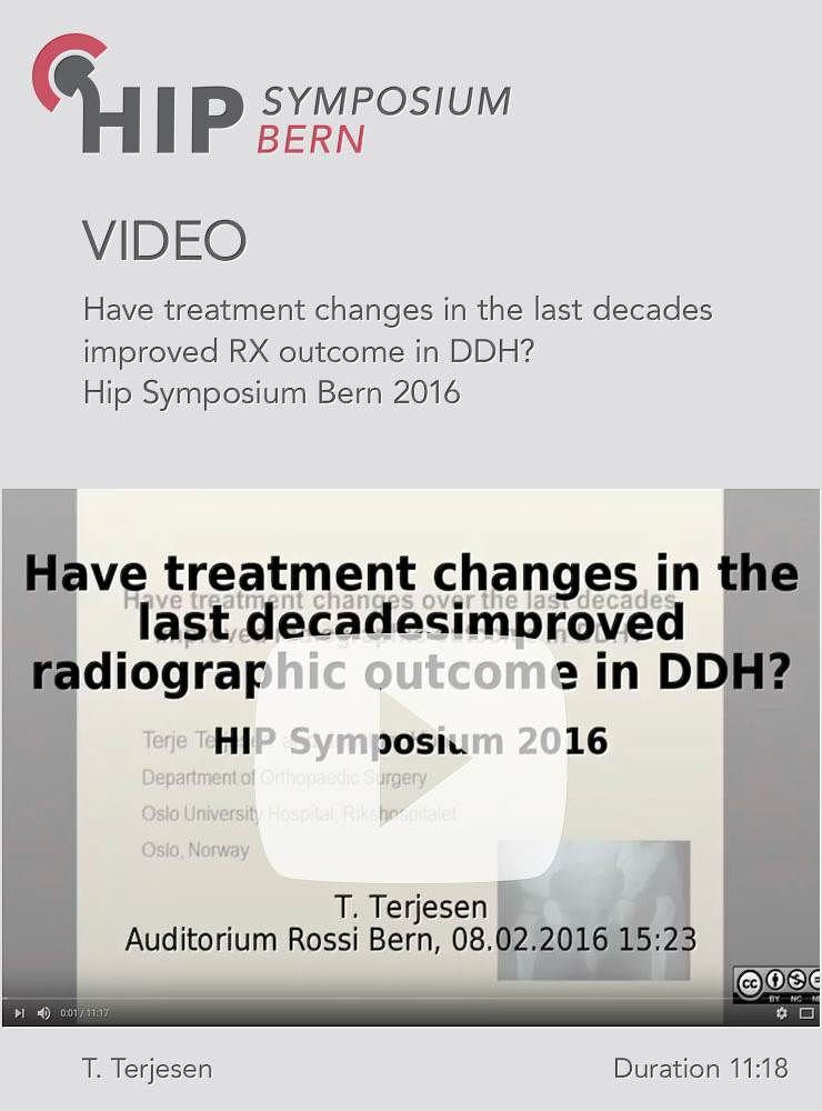 T. Terjesen - Have treatment changes in the last decades improved RX outcome in DDH - Hip Symposium