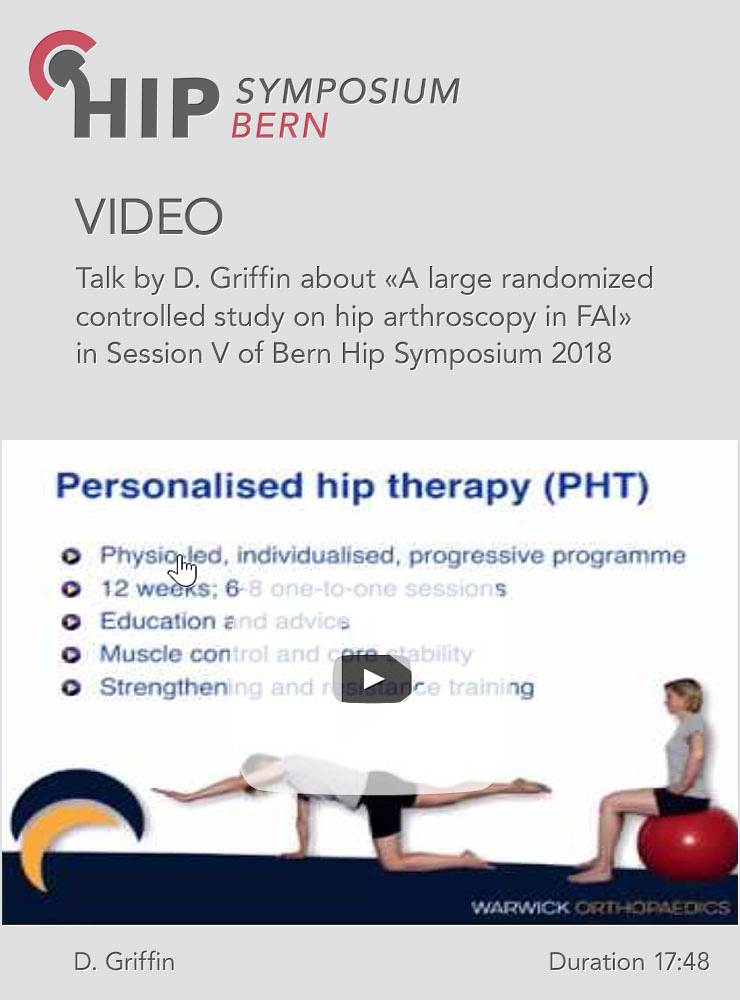 D. Griffin - A large randomized controlled study on hip arthroscopy in FAI - Hip Symposium 2018