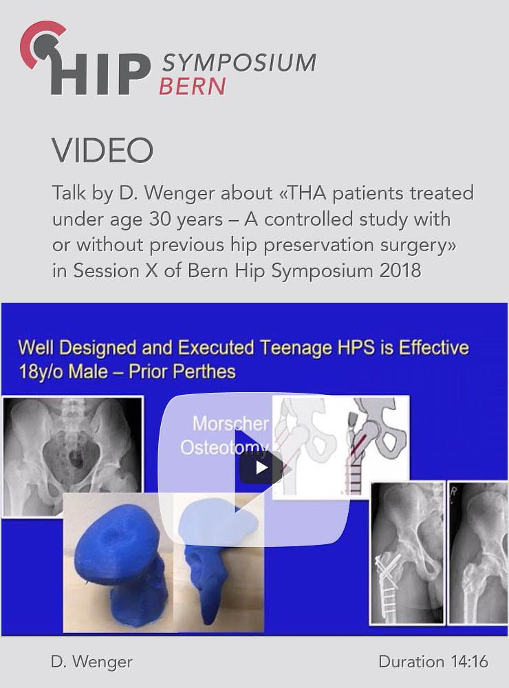 D. Wenger - THA patients treated under age 30 years - Hip Symposium 2018