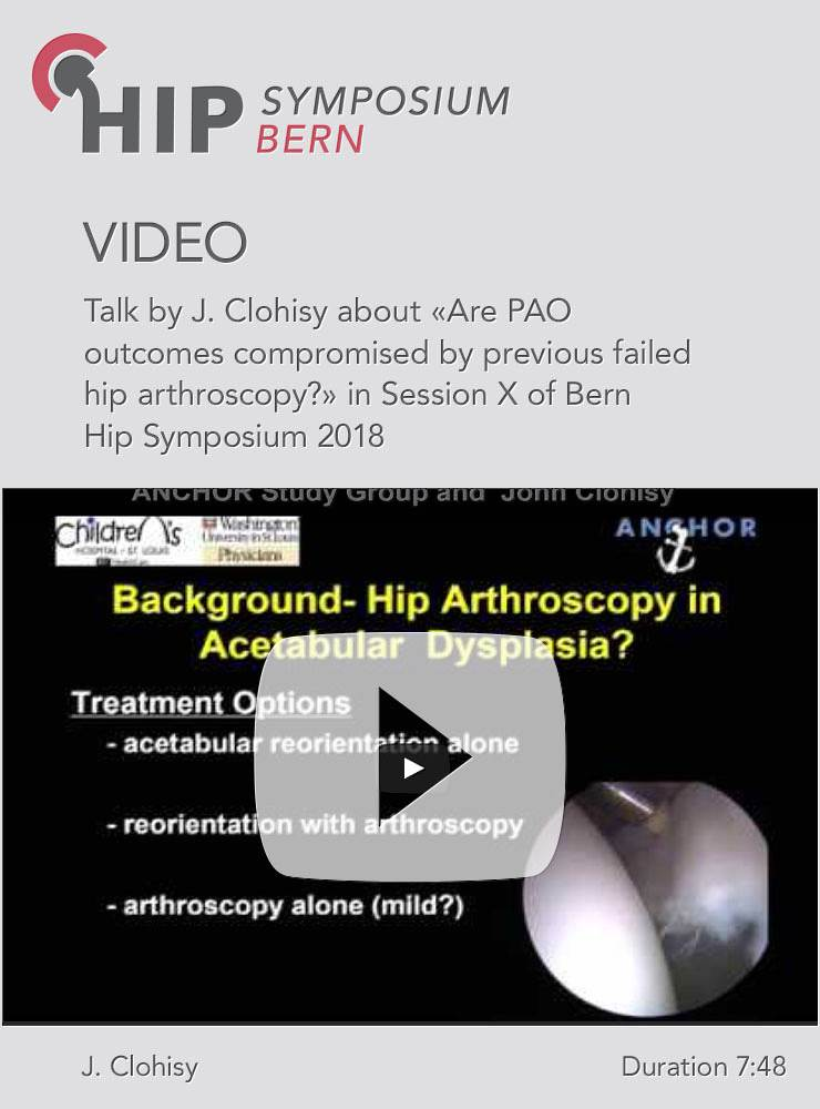 J. Clohisy - Are PAO outcomes compromised by previous failed hip arthroscopy? - Hip Symposium 2018
