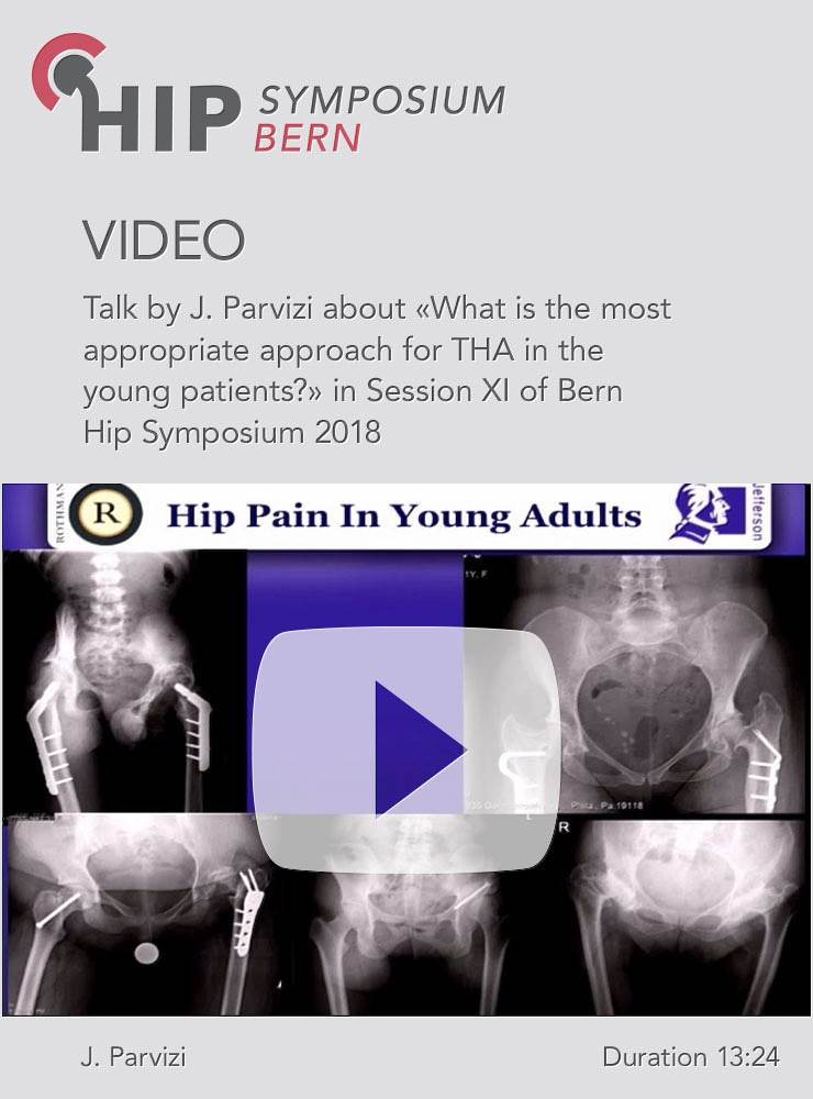 J. Parvizi - What is the most appropriate approach for THA in the young patients? - Hip Symposium 2018