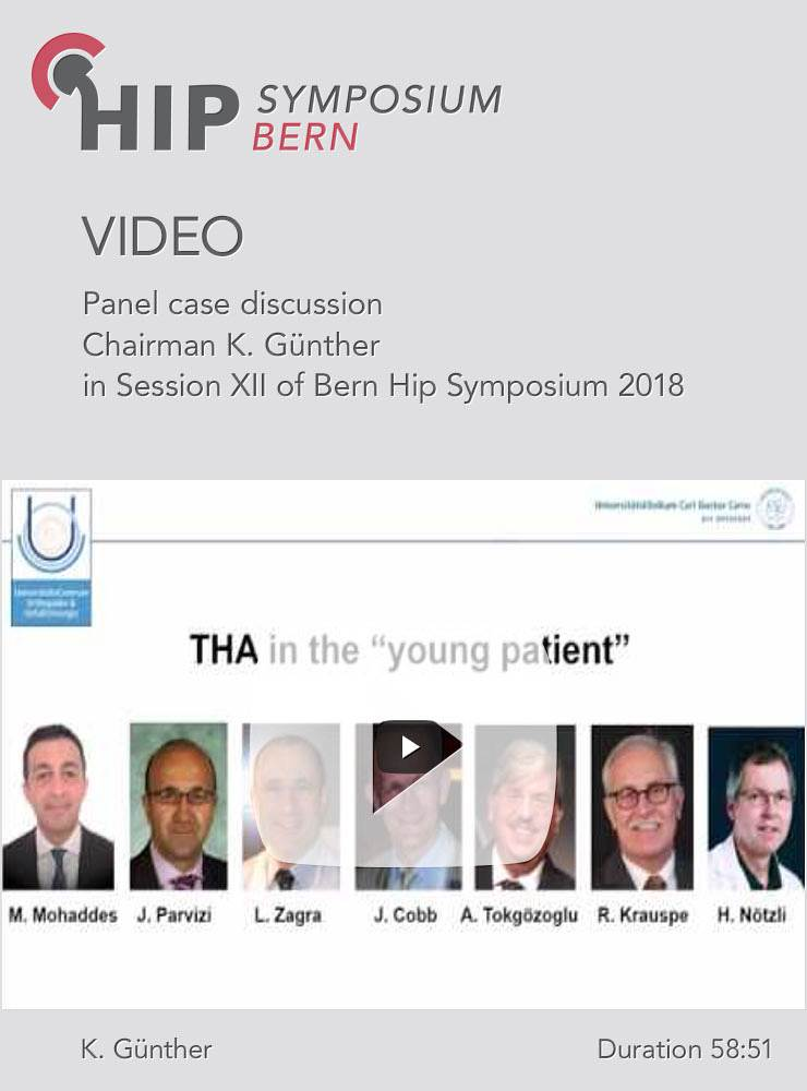 Panel case discussion - Chairman K. Günther - in Session XII of Bern Hip Symposium 2018