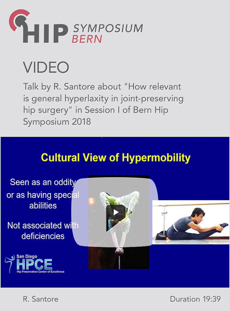 R. Santore - How relevant is general hyperlaxity in joint-preserving hip surgery - Hip Symposium 2018